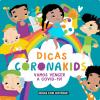 Continuar... Livro Infantil - Dicas CoronaKids — Vamos vencer a COVID-19